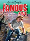 Five Get Into Trouble (eBook): Famous Five Series, Book 8